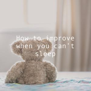 眠れないときの改善方法。不眠を解消した快眠対策のまとめ