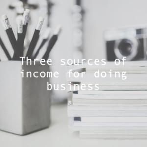 ビジネスをするなら3つの収入源を持とう。フリーランス・会社員のこれからの生き方